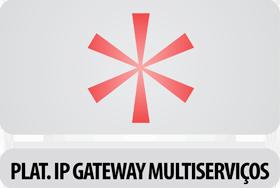 Plataforma IP Gateway Multiserviços