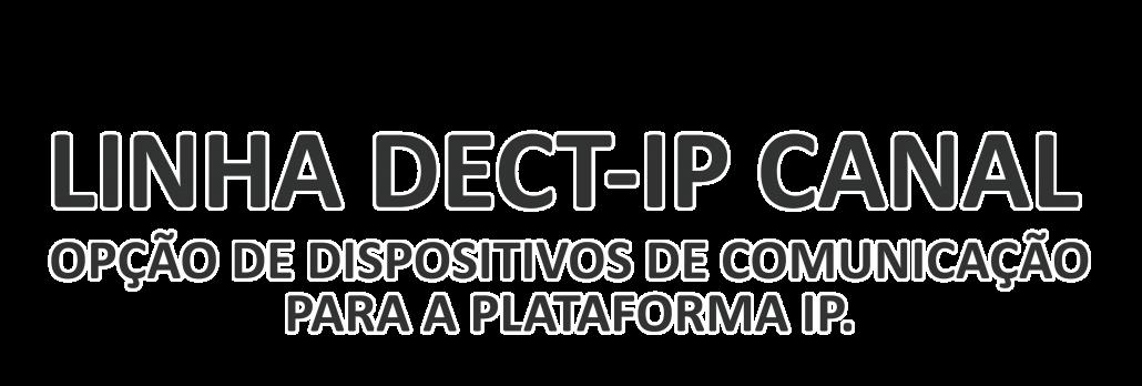 Linha DECT-IP Canal
